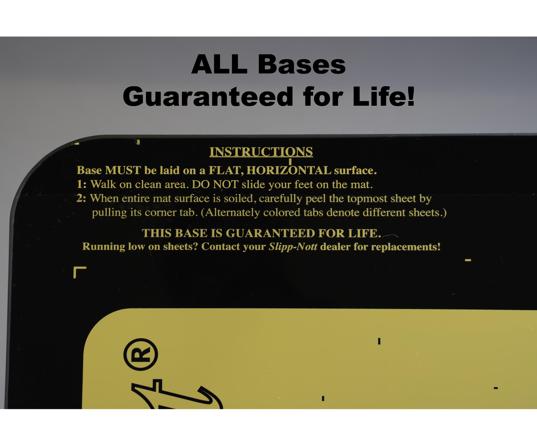 All Slipp-Nott Bases Guaranteed for Life